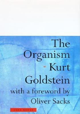 The Organism By Goldstein, Kurt/ Sacks, Oliver W. (FRW)